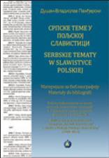 Materijali za bibliografiju Srpske teme u poljskoj slavistici