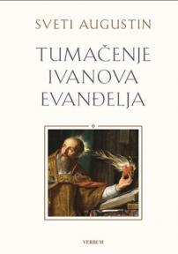 Tumačenje Ivanova Evanđelja: 124 govora o Evanđelju po sv. Ivanu