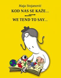 Kod nas se kaže... / We tend to say...