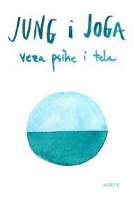 Jung i joga: Veza psihe i tela