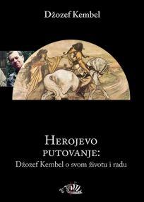 Herojevo putovanje: Džozef Kembel o svom životu i radu