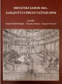 Hrvatski Sabor 1861.: Zaključci i drugi važniji spisi