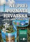 Ne(pre)poznata Hrvatska